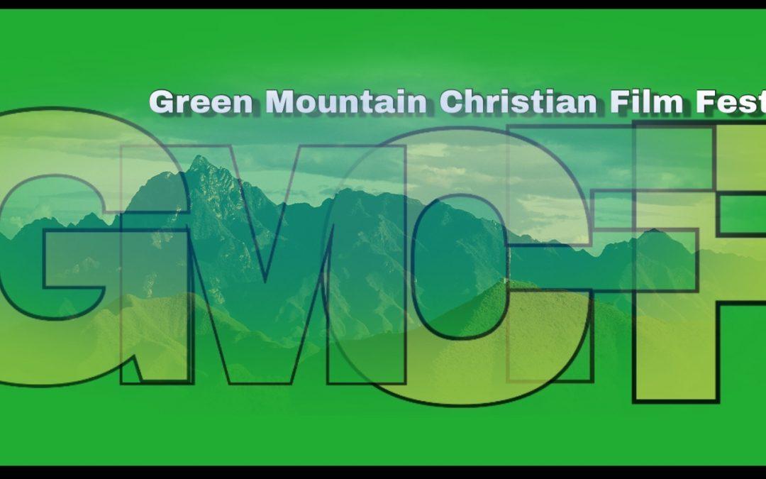 Green Mountain Christian Film Festival