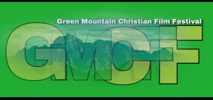 Green Mountain Christian Film Festival @ The Baptist Fellowship of Randolph | Randolph | Vermont | United States